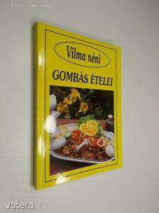 Szabó Vilma: Vilma néni gombás ételei (*85)