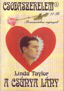 Linda Taylor: A csúnya lány - Csodaszerelem 3.
