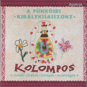 Kolompos A Pünkösdi Királykisasszony CD Új!