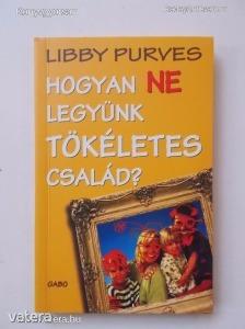 Libby Purves: Hogyan ne legyünk tökéletes család? (*72)