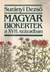 SURÁNYI Dezső: MAGYAR BIOKERTEK a XVII. században * 1987 * Natura * ÚJ