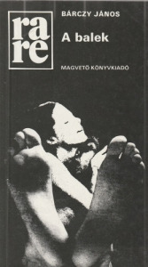 Bárczy János A balek (1985)
