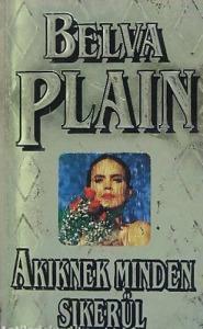 Belva Plain: Akiknek minden sikerül - 600 Ft Kép