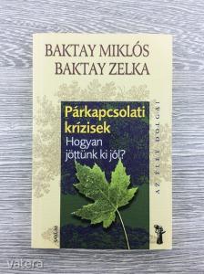 Párkapcsolati krízisek - Baktay Miklós  - Baktay Zelka