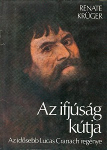 Az ifjúság kútja (Az idősebb Lucas Cranach regénye) - 700 Ft Kép