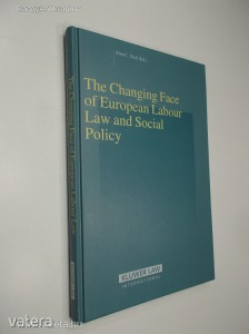 Alan C. Neal: The Changing Face of European Labour Law and Social Policy (*88)