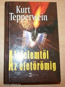 Kurt Tepperwein: A félelemtől az életörömig, v4216