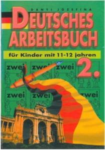 Deutsches Arbeitsbuch 2. (für Kinder mit 11-12 jahren)