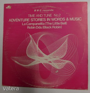 Time and Tune No 2. - Adventure Stories in Words and Music LP (EX/VG) UK - 4600 Ft Kép