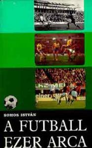 Somos IStván: A futball ezer arca