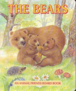 : The Bears - An animal friends board book