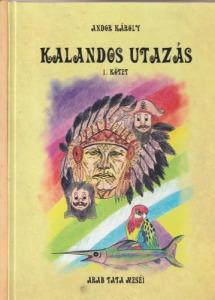Andor Károly Kalandos utazás I-II