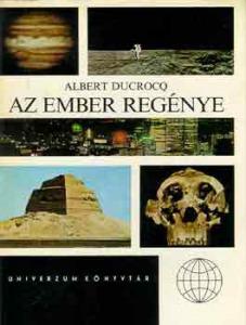 Albert Ducrocq: Az ember regénye