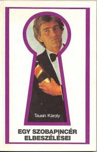 Tausin Károly: Egy szobapincér elbeszélései - 600 Ft Kép