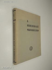 Bartha Tibor: A Heidelbergi Káté története Magyarországon (*89)