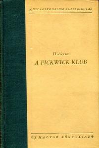 Charles Dickens: A pickwick klub I-II.