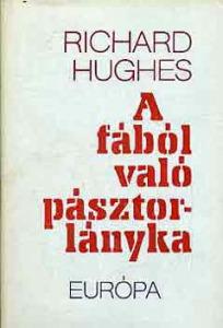 Richard Hughes: A fából való pásztorlányka