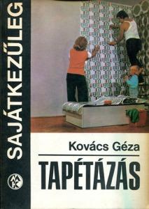 Kovács Géza: Tapétázás \(sajátkezűleg)