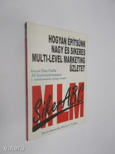 Dennis S. Goldner: Hogyan építsünk nagy és sikeres Multi-Level Marketing üzletet (*KYQ)