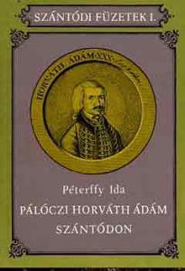 Pálóczi Horváth Ádám Szántódon (Szántódi Füzetek I.)
