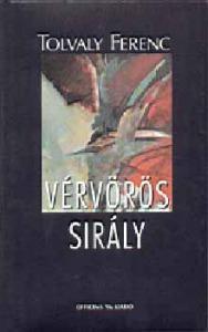 Tolvaly Ferenc: Vérvörös sirály - Vatera.hu Kép