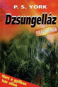P.S. York: Dzsungelláz - Vatera.hu Kép