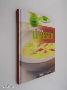 Levesek / Ínycsiklandó, könnyű és ízletes leveseinek receptjei (*217)