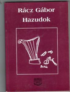 Rácz Gábor: Hazudok - Vatera.hu Kép