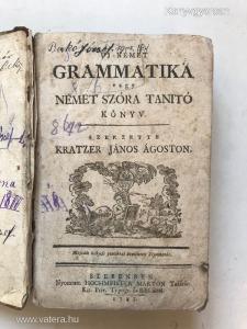 1787 KRATZER János Ágoston: Új német grammatika vagy német szóra tanitó könyv. *87