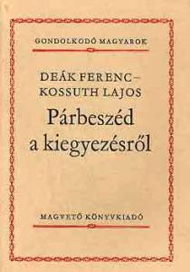Párbeszéd a kiegyezésről (Gondolkodó magyarok) - Vatera.hu Kép