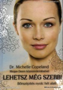 dr. Michelle Copeland: Lehetsz még szebb - Bőrszép