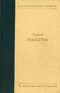 Wladyslav Stanislav Reymont: Parasztok I-II.