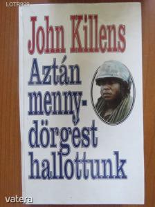 John Killens: Aztán mennydörgést hallottunk - Vatera.hu Kép