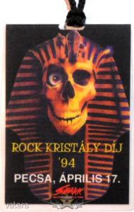 ROCK KRISTÁLY DÍJ. 94. PECSA. IV.17.. Stage pass.