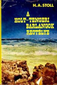 H.A. Stoll: A holt-tengeri barlangok rejtélye