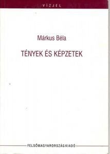 Márkus Béla: Tények és képzetek