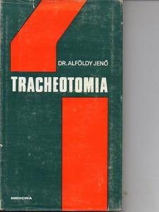 Dr.Alföldy Jenő: Tracheotomia