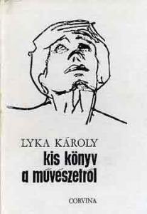 Lyka KÁroly: Kis könyv a művészetről