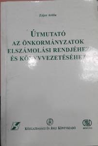 Útmutató az Önkormányzatok elszámolási rendjéhez és könyvvezetéséhez