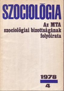 Szociológia ( Az MTA szociológiai bizottságának folyóirata )1978/4.