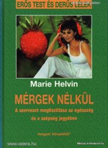 Marie Helvin: Mérgek nélkül - A szervezet megtiszt