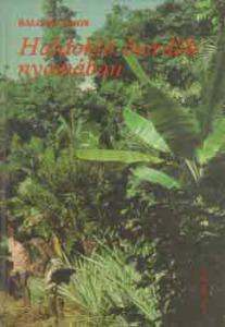 Balogh János: Haldokló őserdők nyomában