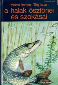 Pénzes Bethen - Tölg István: A halak ösztönei és s - Vatera.hu Kép