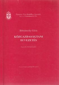 Bittsánszky Géza Közgazdaságtani bevezetés (Közgazdaságtan joghallgatók számára)(2002)