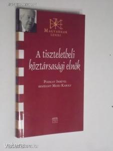 A tiszteletbeli köztársasági elnök / Pozsgay Imrével beszélget Mezei Károly (*812)