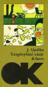 John Updike: Szegényházi vásár-A farm