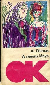 Alexandre Dumas: A régens lánya - 600 Ft Kép