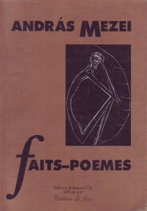 Mezei András: Faits - Poemes