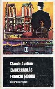 Claude Aveline: Emberrablás francia módra
