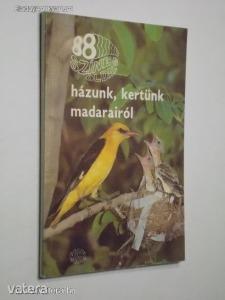 Dénes János: 88 színes oldal házunk, kertünk madarairól (*91)